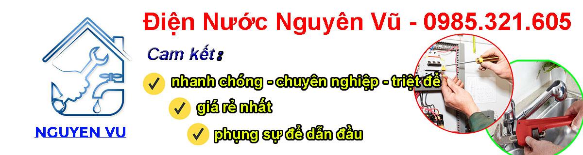Điện nước Nguyên Vũ – 0985.321.605